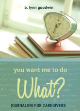 cover of You Want Me to Do What? by B Lynn Goodwin